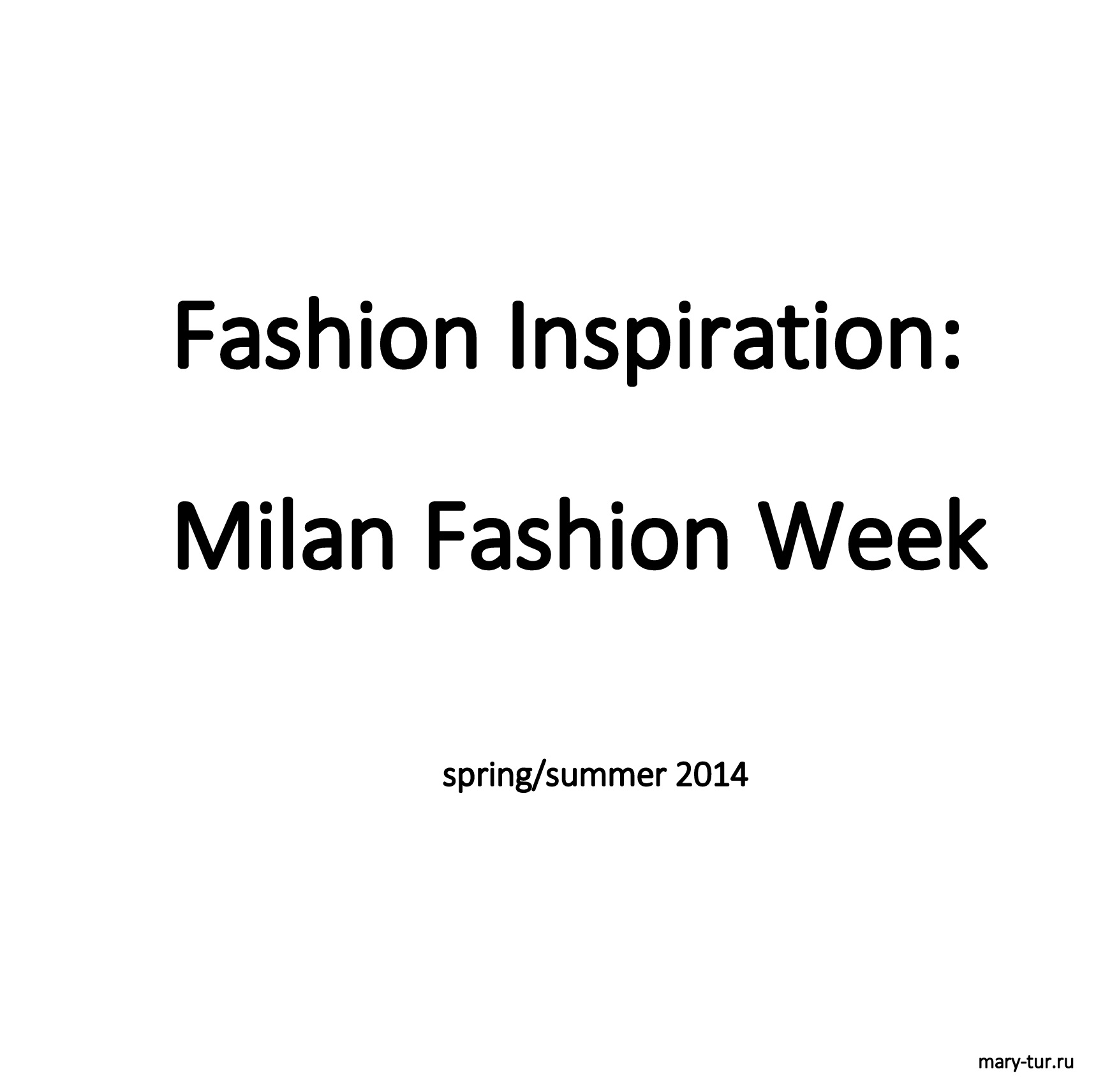 Fashion Inspiration: Milan Fashion Week SS 2014